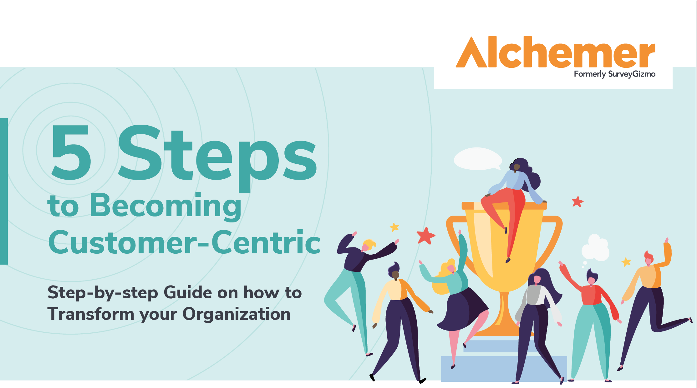 Alchemer 5 Steps to Becoming Customer-Centric